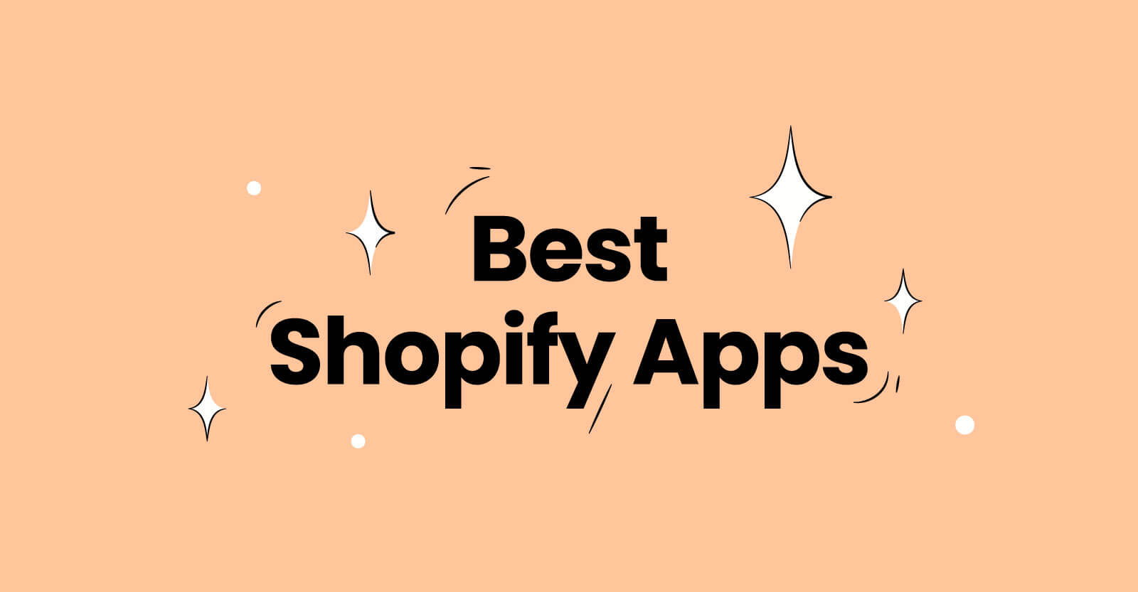 Best Shopify apps for your store success in 2021