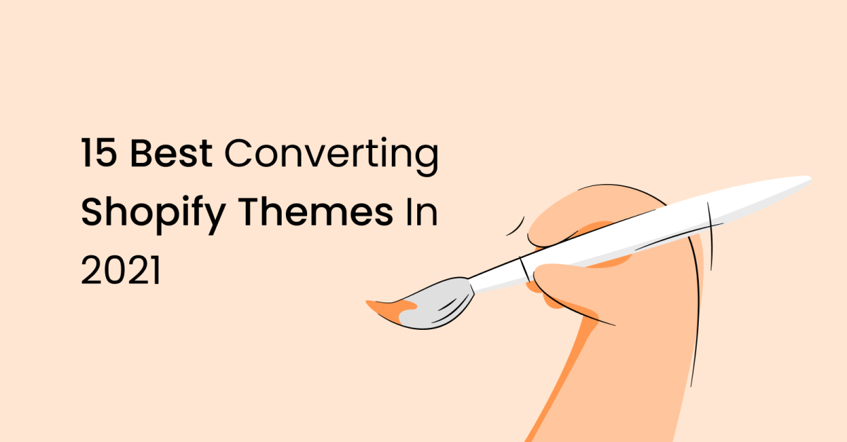 15 Best Converting Shopify Themes In 2021