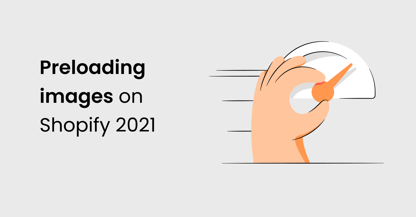 Complete guide to preloading images on Shopify 2021