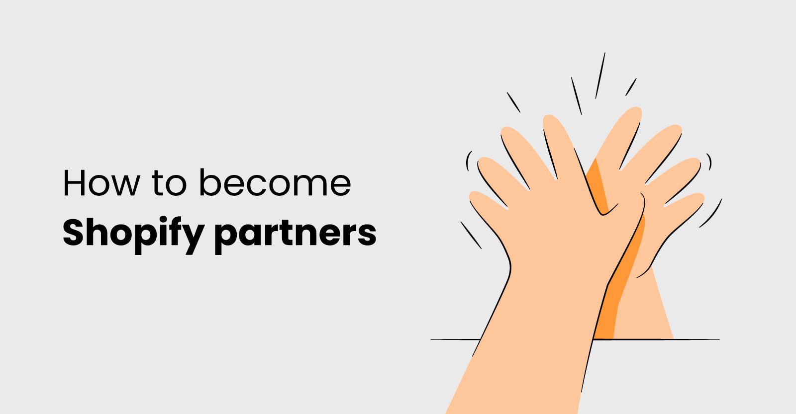 How to Become Shopify Partners