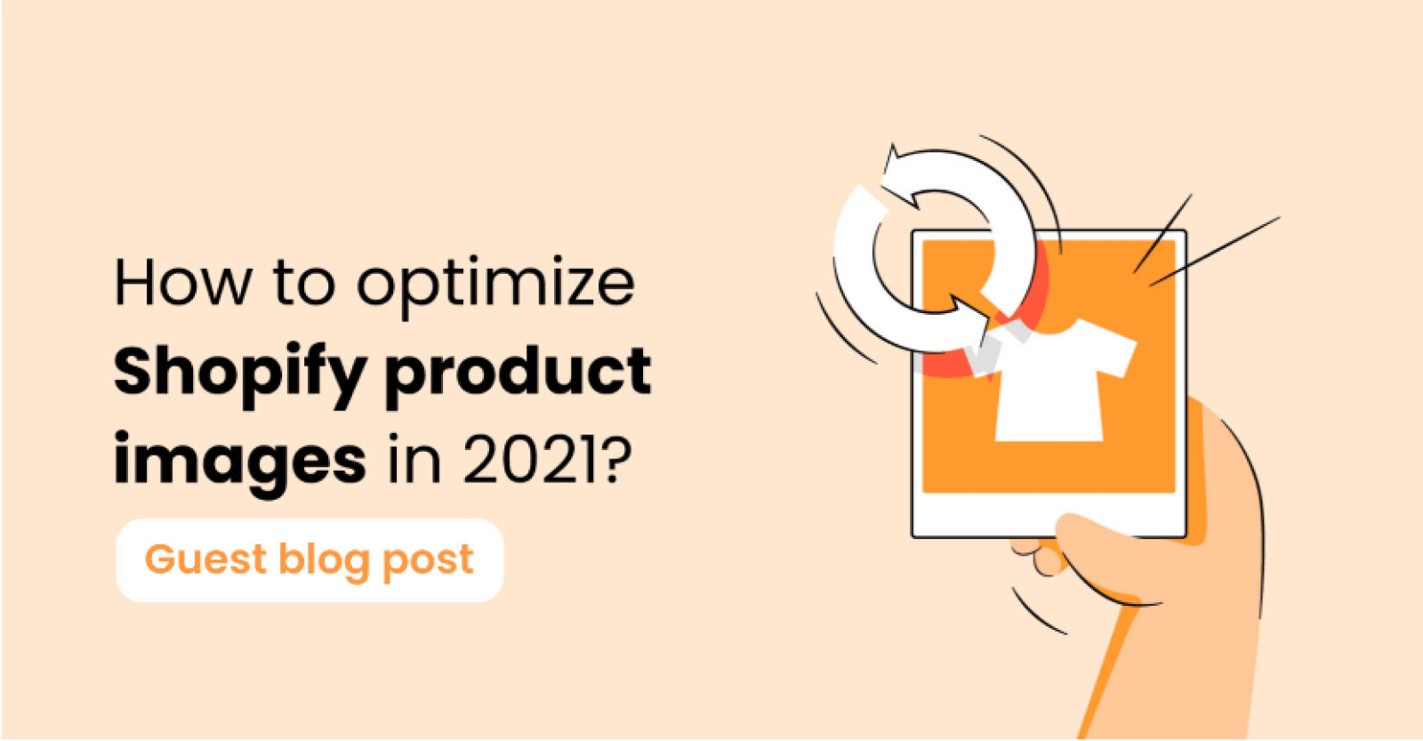How to optimize Shopify product images that sell in 2021?