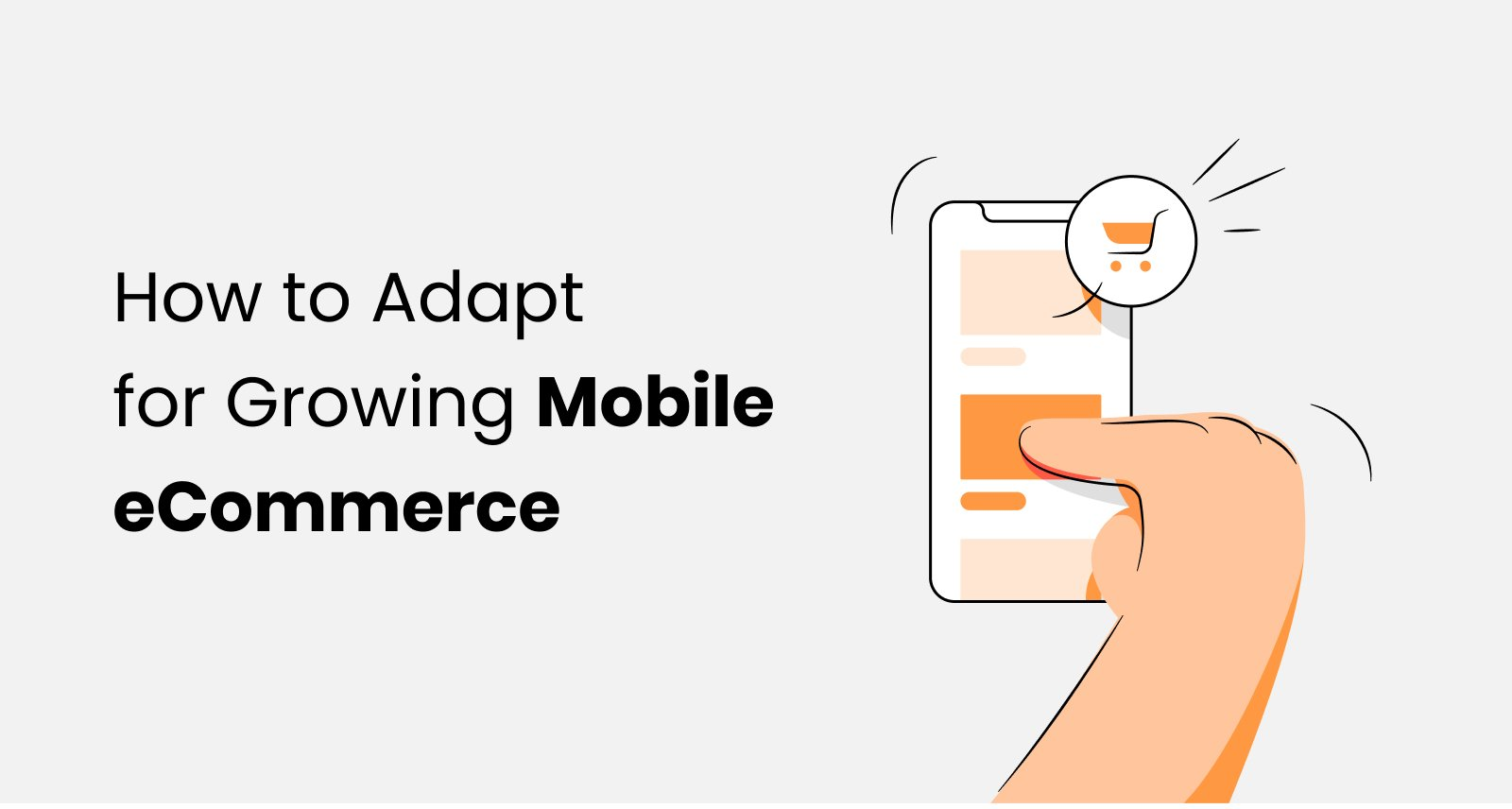 The Growing Importance Of Mobile E-commerce and How To Adapt