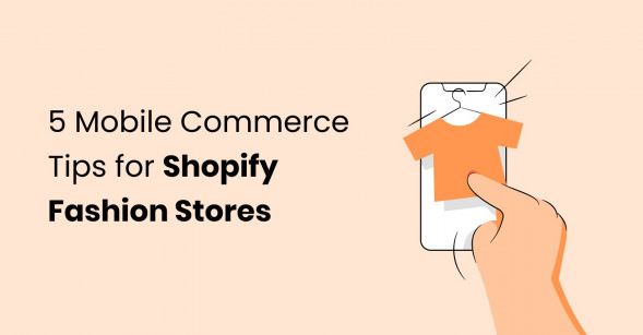 5 Refined Mobile Commerce Tips For Shopify Fashion Businesses