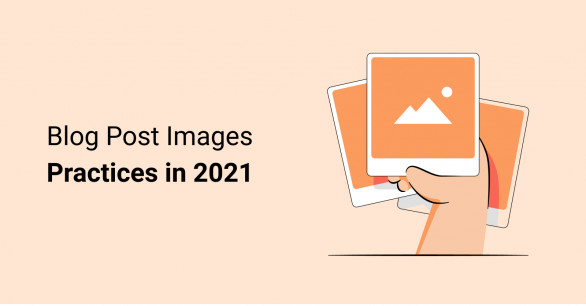 Blog Post Images - Best Practices in 2021