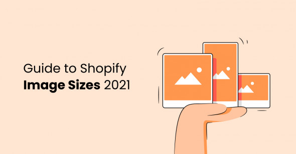Guide to Shopify Image Sizes 2021