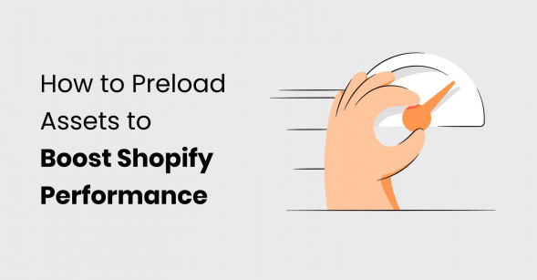 How preloading critical assets can improve your Shopify website's performance