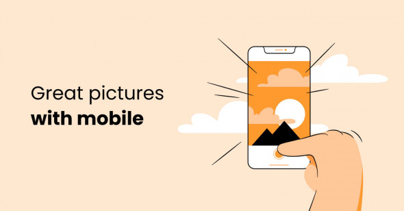 How to Take Better Pictures with Mobile Phone in 2021: Ultimate Guide