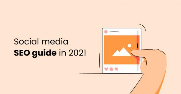 Social media SEO guide in 2021
