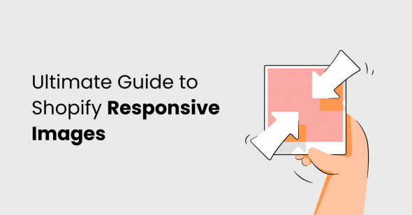 Ultimate Guide to Shopify Responsive Images